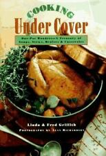 Cooking Under Cover: One-Pot Wonders- A Treasury of Soups, Stews, Braises and C
