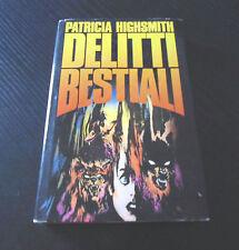 Delitti bestiali - Patricia Highsmith - Edizione Rilegata -