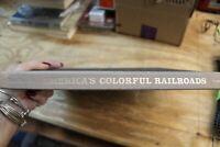America's Colorful Railroads  Large Table Top Book, 1978,  USED ,  good  (SHELF)