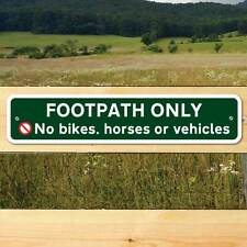 FOOTPATH ONLY Sign, Robust Gate Sign, No Bikes, No Horses Sign,Right of way sign