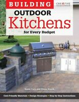 Building Outdoor Kitchens for Every Budget, Paperback by Cory, Steve; Slavik,...