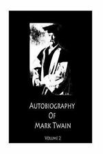 Autobiography of Mark Twain Volume 2 by Mark Twain (2012, Paperback)