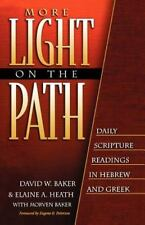 More Light on the Path: Daily Scripture Readings in Hebrew and Greek by Baker,