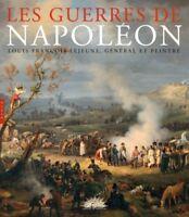 Les guerres de Napoléon - Louis-François Lejeune, général et peintre - Hazan