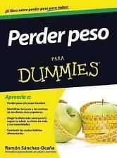 NEW Perder peso para dummies (Para Dummies / for Dummies) (Spanish Edition)