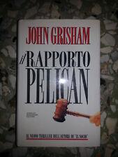 John Grisham - IL RAPPORTO PELICAN - 1992 - 1° Ed. Mondadori