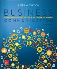 Business Communication : Developing Leaders for a Networked World by Peter W....