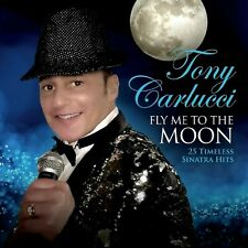 TONY CARLUCCI - FLY ME TO THE MOON - 25 TIMELESS SINATRA HITS CD - GREAT MUSIC