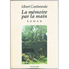 La MÉMOIRE par la MAIN Albert COMBEMALE Huguenots Catholiques Causses & Cévennes