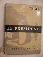 Le President.Georges Simenon. 1st French Edition with DJ.1958.Presses De La Cite