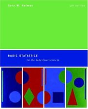 Basic Statistics For The Behavioral Sciences by Gary Heiman