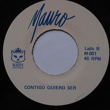 MAURO: Contigo Quiero Ser KIZZY latin 45 obscure NM- HEAR