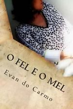 O Fel e o Mel by Evan Do Carmo (2013, Paperback)