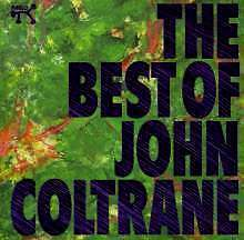 John Coltrane Best of John Coltrane McCoy Tyner Elvin Jones Fantasy Records 1991