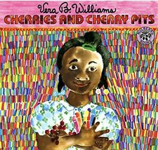 Cherries and Cherry Pits by Vera B. Williams (1991, Paperback, Reprint)
