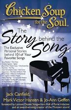 Chicken Soup for the Soul: The Story Behind the Song: The Exclusive Personal Sto
