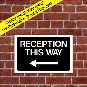Reception this way sign with Left arrow 9054 Waterproof Solvent Resistant signs