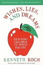 Wishes, Lies & Dreams-Teaching Children to Write Poetry by Kenneth Koch FREE S/H