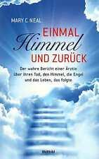 EINMAL HIMMEL UND ZURÜCK von Mary Neal Weltbild 2013