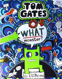 Brand New Tom Gates: What Monster? by Liz Pichon