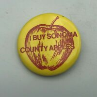 "Vintage I Buy Sonoma County Apples California 1-3/4"" Button Pin Pinback  S7"