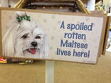 Spoiled Rotten Maltese Wood SIGN PLAQUE 5 X 10 USA