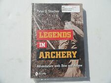 Legends in Archery by Peter O. Stecher.  Archery Book