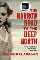 The Narrow Road to the Deep North, Flanagan, Richard | Paperback Book | Good | 9