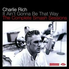 It Ain't Gonna Be That Way: The Complete Smash Sessions by Charlie Rich (CD, Feb-2011, Ace (Label))