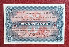 GAND - GENT - Magnifique billet de Nécessité de 5 Francs du  1-1-1916 --- RARE