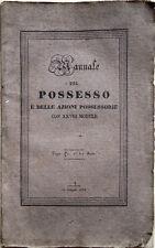 1838 – MANUALE DEL POSSESSO, DELLE AZIONI POSSESSORIE – DIRITTO GIURISPRUDENZA