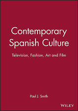 Contemporary Spanish Culture: Television, Fashion, Art and Film by Smith, Paul