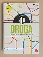 Droga Perché ci sono strade in cui ti puoi perdere Le Iene Ed. Five Store 2013