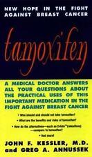 Tamoxifen: New Hope in the Fight Against Breast Cancer, John F. Kessler, Greg A.