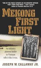 Mekong First Light~Candid Memoir of Platoon Leader in Vietnam War~J Callaway~NEW