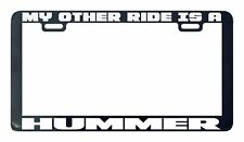 My other ride is a Hummer License plate frame holder tag