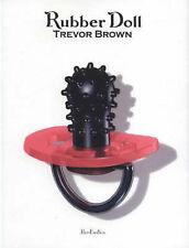 Trevor Brown: Rubber Doll, Trevor Brown, New, Paperback