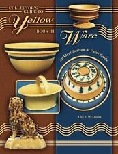 Collector's Guide to Yellow Ware Bk. III by Lisa McAllister