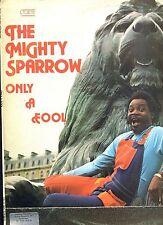 MIGHTY SPARROW only a fool BARBADOS TROJAN EX LP 1978