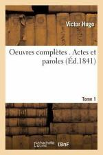 Oeuvres Completes . Actes et Paroles Tome 1 by Victor Hugo (2016, Paperback)