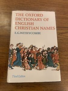 The Oxford Dictionary of English Christian Names - E.G Withycombe - 1949 HBK