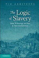 Cambridge Studies in American Literature and Culture: The Logic of Slavery :...