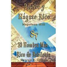 Piense y Hagase Rico by Napoleon Hill and el Hombre Mas Rico de Babilonia by...