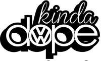 VW Kinda Dope   vinyl decal sticker VW t4 t5 camper golf polo passat beetle euro