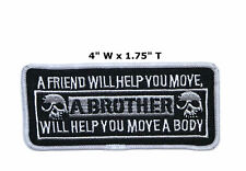Friend Will Help You Move Embroidered Iron or Sew-on Patch Biker Humor Funny
