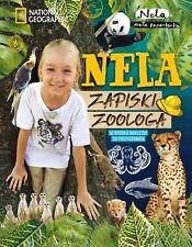 NELA MALA REPORTERKA - NELA. ZAPISKI ZOOLOGA / KSIAZKA / POLONIACREW