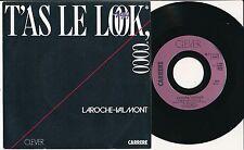"""LAROCHE-VALMONT 45 TOURS 7"""" FRANCE T'AS LE LOOK COCO (DE RICHARD SANDERSON)"""