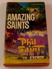 AMAZING SAINTS by Phil Saint, 1972 Logos International Paperback
