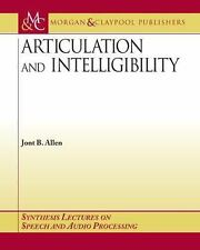 Articulation and Intelligibility by Jont B. Allen (2005, Paperback)