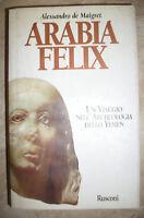 ALESSANDRO DE MAIGRET - ARABIA FELIX - ED:RUSCONI - ANNO:1996 (XR)